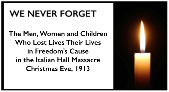 We Never Forget, Italian Hall Massacre, Christmas Eve, 1913