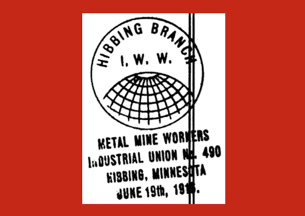 IWW Metal Mine Workers IU No. 490, Hibbing MN, June 19, 1916, w Red