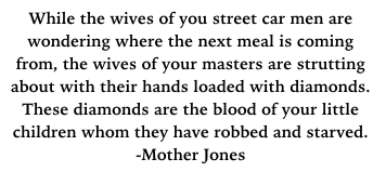 Quote Mother Jones, diamonds & starving children