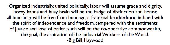 Big Bill Haywood on IWW, 1906