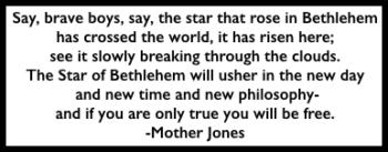 Mother Jones Quote, Star of Bethlehem