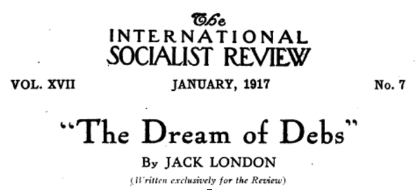 ISR Dream of Debs by J London, January 1917