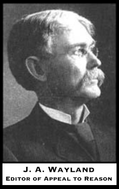 J. A. Wayland, ed AtR, 1895-1912