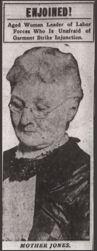 Mother Jones, Garment Strike, Chg Dly Tb, Feb 26, 1917