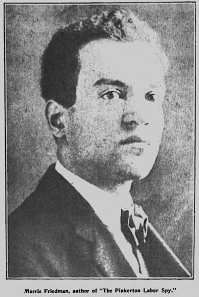 HMP, Morris Friedman, Pinkerton Labor Spy, Wilshires, June 1907