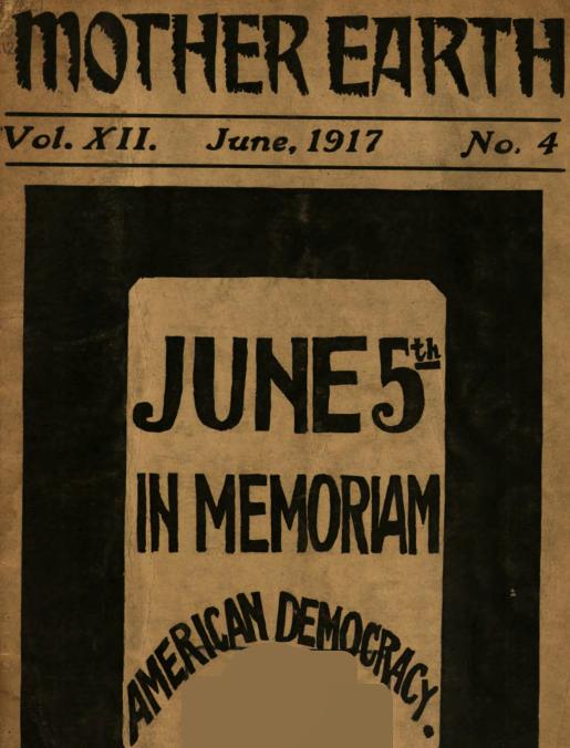 Mother Earth, Emma Goldman, June 1917
