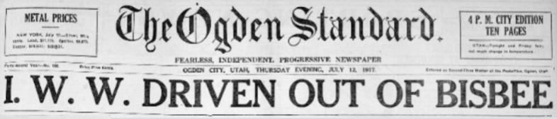 Bisbee Deportation, IWW Driven Out, Ogden Std, July 12, 1917