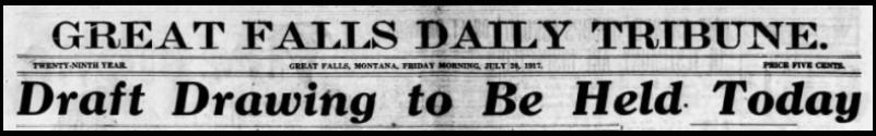 WWI, HdLn re Draft, Grt Falls Tb, July 20, 1917