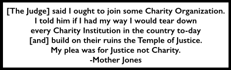 Plea for Justice, Not Charity, Quote Mother Jones
