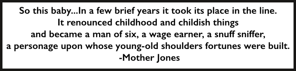 Mother Jones Quote, Child Labor Man of Six Snuff Sniffer