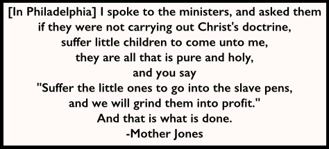 Mother Jones Quote, Suffer Little Children, CIR May 14, 1915