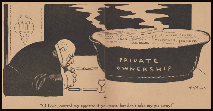 Private Ownership, Piece of Pie by Art Young, Masses Nov 1917