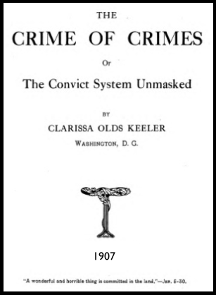 Clarissa Olds Keeler, Convict Lease System, 1907