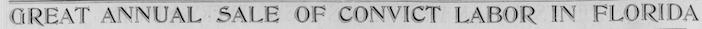 Headline Convict Sale Florida, SF Call, Jan 30, 1898