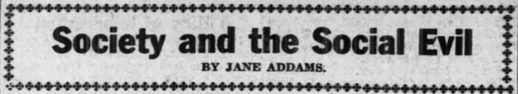 Jane Addams, Society and Social Evil, AtR, Jan 12, 1918