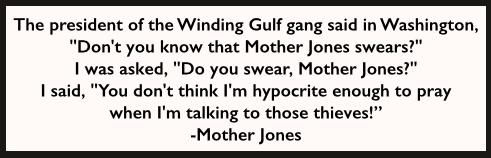 Quote Mother Jones, Praying Swearing, UMWC, Jan 17, 1918